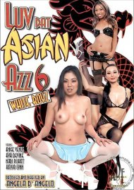 Luv Dat Asian Azz 6 Porn Movie