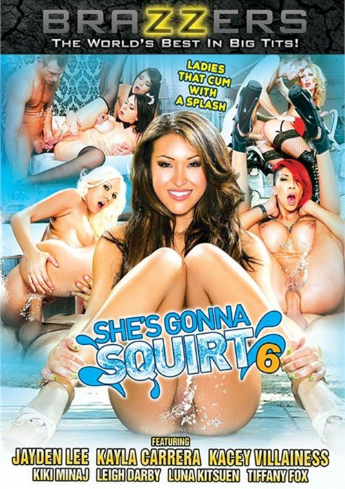 XXX Shes Gonna Squirt 6 (2014)