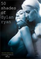 50 Shades Of Dylan Ryan Movie