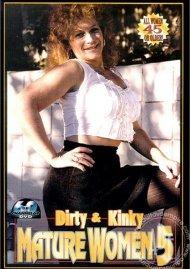 Dirty & Kinky Mature Women 5 Porn Movie