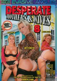 Desperate Mothers & Wives 8 Porn Movie