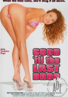Good Til The Last Drop Porn Movie