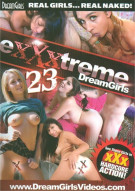 Exxxtreme DreamGirls 23 Porn Video