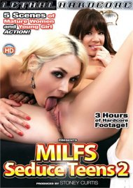 MILFS Seduce Teens 2 HD porn video from Lethal Hardcore.