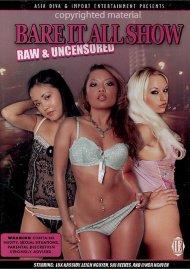 Bare It All Show: Raw & Uncensored Porn Movie