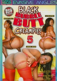Black Bubble Butt Creampies 5 Movie