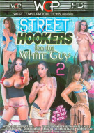 Street Hookers For The White Guy 2 Porn Movie