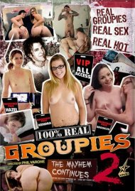 100% Real Groupies 2: The Mayhem Continues Porn Movie