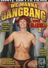 We Wanna Gangbang Your Grandma! 2 Porn Video