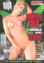 Monster Cock She-Male Named Chronic, A Porn Video
