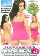 Unplanned Orgies 19 Porn Movie