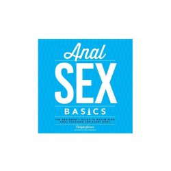 Anal Sex Basics: The Beginner's Guide to Maximizing Anal Pleasure for Every Body (Paperback) Sex Toy