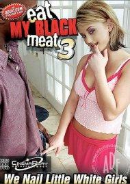Eat My Black Meat 3 Porn Movie