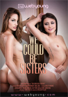 We Could Be Sisters Porn Movie