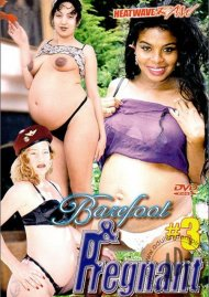 Barefoot and Pregnant #3 Porn Movie
