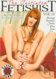 Initiated Fetishist Vol. 10, The Porn Movie