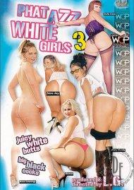 Phat Azz White Girls 3 Porn Movie