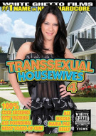 Transsexual Housewives 4 Porn Movie