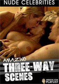 Amazing Three-Way Scenes Porn Video