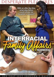 Interracial Family Affairs No. 6 porn video from Desperate Pleasures.
