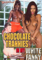 Chocolate Trannies In My White Fanny Porn Movie