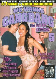 We Wanna Gangbang The Baby Sitter 5 Porn Video
