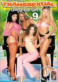 Transsexual Gang Bangers 9 Porn Movie