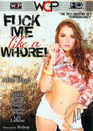 Fuck Me Like A Whore! Porn Video
