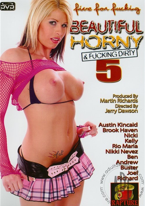 Beautiful Horny & Fucking Dirty 5