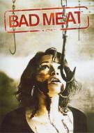 Bad Meat Movie