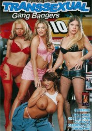 Transsexual Gang Bangers 10 Porn Movie