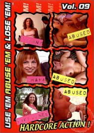 Use Em Abuse Em & Lose Em! Vol. 9 Porn Movie