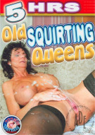 Old Squirting Queens Porn Video