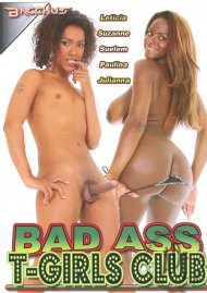 Bad Ass T-Girls Club Porn Movie