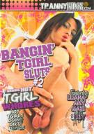 Bangin TGirl Sluts #2 Porn Movie