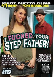 I Fucked Your Step Father! Porn Movie