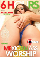 Mexican Ass Worship - 6 Hours Porn Movie