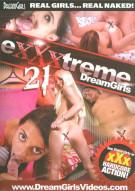 Exxxtreme DreamGirls 21 Porn Movie