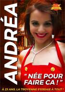 """Andrea """"Nee Pour Faire Ca!"""" Porn Video"""
