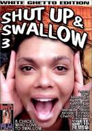 Shut Up & Swallow 3 Porn Movie