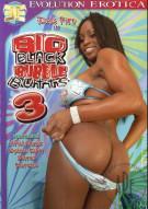 Big Black Bubble Butts 3 Porn Movie