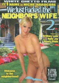 We Just Fucked The Neighbors Wife 2 Porn Movie