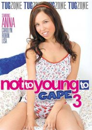 Not Too Young To Gape 3 Porn Movie