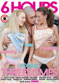 Young Threesomes - 6 Hours Porn Movie