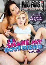 Share My Boyfriend Vol. 4 DVD porn movie from MOFOS.