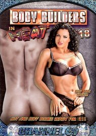 Body Builders in Heat 18 Porn Movie