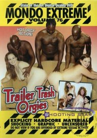 Mondo Extreme 76: Trailer Trash Orgies Movie