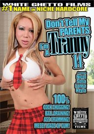 Dont Tell My Parents Im A Tranny 14 Porn Movie