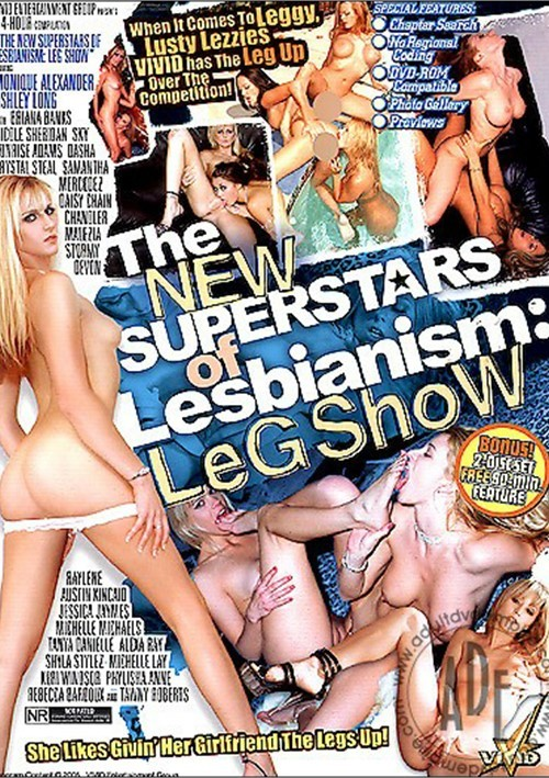 The New Superstars Of Lesbianism : Leg Show (2005)