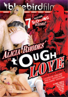 Alicia Rhodes' Tough Love Porn Video